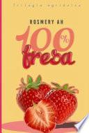 100% Fresa