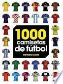1000 Camisetas de Ftbol / 1000 Soccer Shirts
