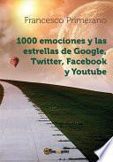 1000 emociones y las estrellas de Google, Twitter, Facebook y Youtube