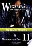 11 Wigamba - Me llamo Marcus