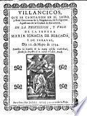 Villancicos que se cantaron en el Sacro y Real Convento de S. Magdalena de Religiosas Agustinas de la ciudad de Barcelona, en la profession y velo de la señora Maria Ignacia de Bergadá y de Taraval, dia 12 de mayo de 1734