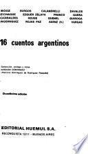 16 [i.e. Diez y seis] cuentos argentinos