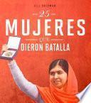 25 Mujeres Que Dieron Batalla