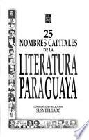 25 nombres capitales de la literatura paraguaya
