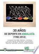 30 Años de Deporte en Andalucía (1982-2012)