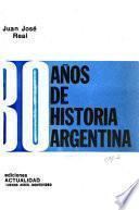 30 [i.e. Treinta] años de historia argentina