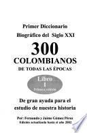 300 colombianos de todas las épocas