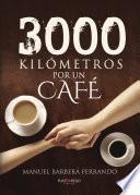 3000 kilómetros por un café