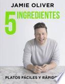 5 Ingredientes Platos Faciles y Rapidos / 5 Ingredients - Quick & Easy Food: Platos Faciles y Rapidos