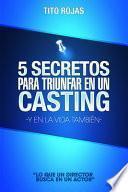 5 Secretos Para Triunfar En Un Casting