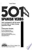 501 Spanish Verbs Fully Conjugated in All the Tenses in a New Easy to Learn Format