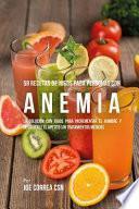 58 Recetas de Jugos Para Personas Con Anemia