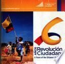 6 años revolución ciudadana
