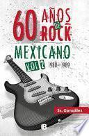 60 años de rock mexicano