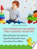 600 Primeras Palabras Más Usadas Tarjetas Bebe Bilingüe Vocabulario Español Holandés Libro Infantiles Para Niños