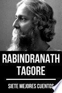 7 mejores cuentos de Rabindranath Tagore