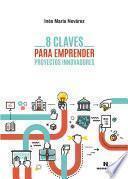 8 claves para emprender proyectos innovadores