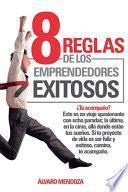 8 Reglas de Los Emprendedores Exitosos