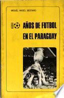 80 años de futbol en el Paraguay