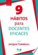 9 habitos para docentes eficaces / 9 habits of Highly Effective Teachers