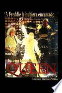 A Freddie Le Hubiera Encantado... La Otra Historia de Queen