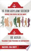 A Is for Asylum Seeker/a de Asilo