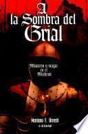 A la Sombra del Grial