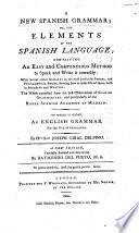 A New Spanish Grammar ... To which is added, an English Grammar for the use of Spaniards ... A new edition, carefully revised and improved by Raymundo del Pueyo