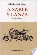 A sable y lanza. Novela Histórica