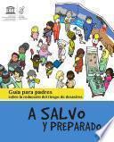 A salvo y preparado: guía para padres sobre la reducción del riesgo de desastres