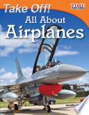 ¡A volar! Todo sobre aviones (Take Off! All About Airplanes) 6-Pack