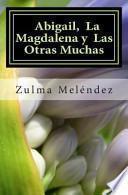 Abigail, La Magdalena y Las Otras Muchas