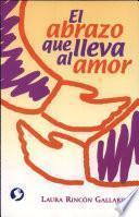 Abrazo que lleva al amor, El