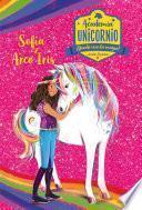 Academia Unicornio 1. Sofía y Arcoiris