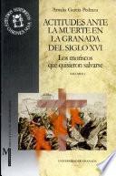 Actitudes ante la muerte en la Granada del siglo XVI