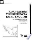 Adaptación y resistencia en el yaquimi