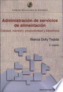 Administración de servicios de alimentación. Calidad, nutrición, productividad y beneficios