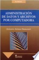 Administraci├│n de Datos y Archivos Por Computadora