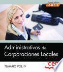 Administrativos de Corporaciones Locales. Temario Vol. IV.