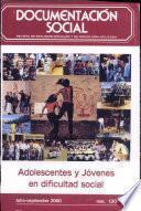 Adolescentes y jóvenes en dificultad social