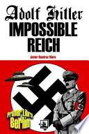 Adolf Hitler Impossible Reich (Libro primero, Berln)