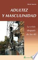 Adultez y masculinidad. La crisis espués de los 40.