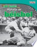 ¡Al bate! Historia del béisbol