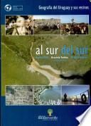 Al Sur Del Sur Geografía Para El Uruguay Y Sus Vecinos