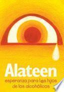 Alateen, esperanza para los hijos de los alcohólicos
