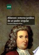 Alberoni: Entorno Jurídico de Un Poder Singular