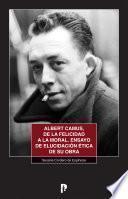 Albert Camus, de la felicidad a la moral