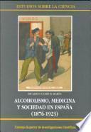 Alcoholismo, medicina y sociedad en España (1876-1923)