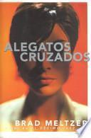 Alegatos Cruzados / Dead Even