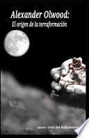 Alexander Olwood: el Origen de la Terraformación